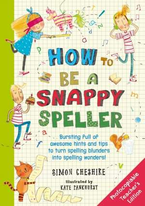 How to Be a Snappy Speller Teacher's Edition