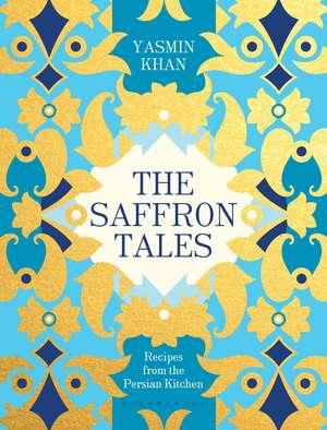 The Saffron Tales: Recipes from the Persian Kitchen de Yasmin Khan