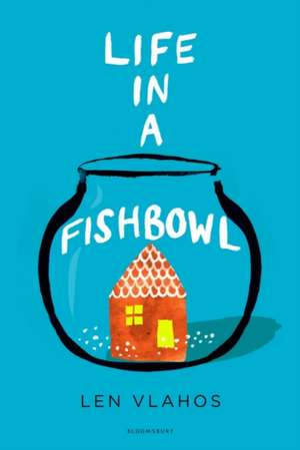 Life in a Fishbowl de Len Vlahos