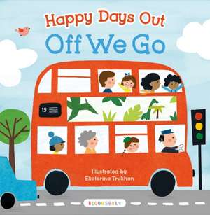 Happy Days Out: Off We Go! de Ekaterina Trukhan