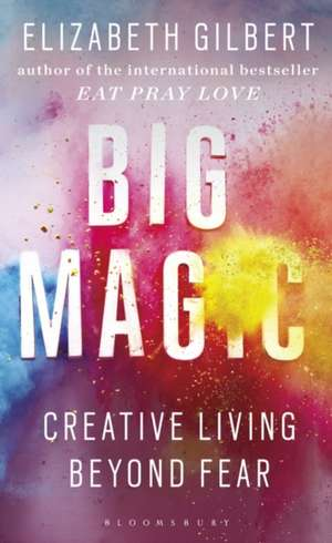 Big Magic de Elizabeth Gilbert