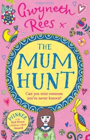 The Mum Hunt de Gwyneth Rees