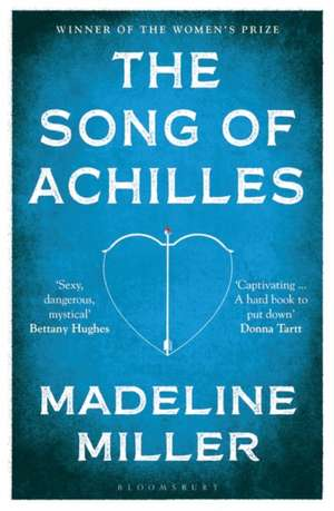 The Song of Achilles: Bloomsbury Modern Classics de Madeline Miller