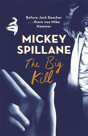 The Big Kill de Mickey Spillane