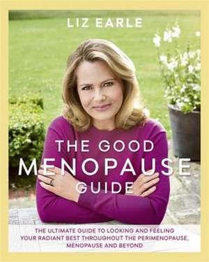 The Good Menopause Guide de Liz Earle