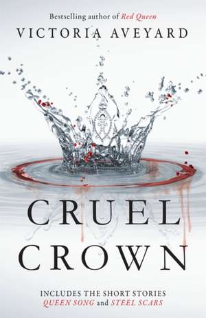 Cruel Crown de Victoria Aveyard