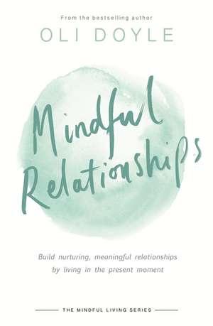 Mindful Relationships de Oli Doyle