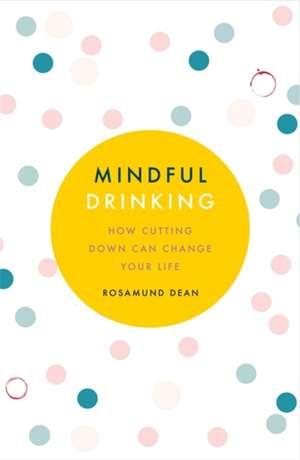 Mindful Drinking de Rosamund Dean