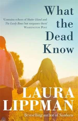 What the Dead Know de Laura Lippman