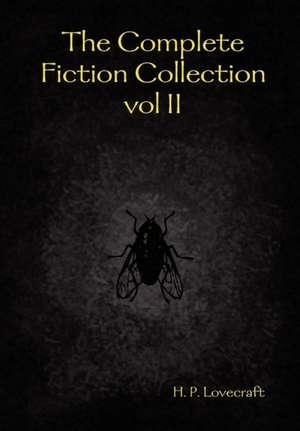 The Complete Fiction Collection Vol II de H. P. Lovecraft