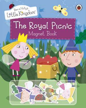 Ben and Holly's Little Kingdom: The Royal Picnic Magnet Book de Ben and Holly's Little Kingdom