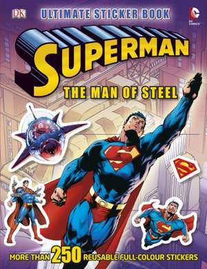 Superman the Man of Steel Ultimate Sticker Book