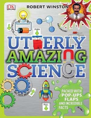 Utterly Amazing Science: 7-10 ani de Robert Winston