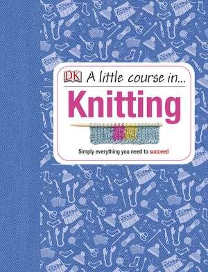 A Little Course in Knitting de DK