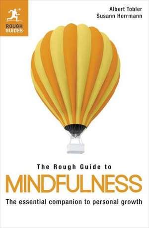The Rough Guide to Mindfulness de Albert Tobler