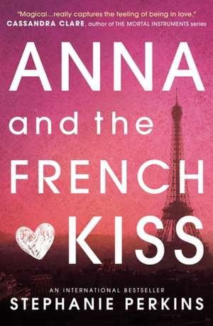 Anna and the French Kiss de Stephanie Perkins