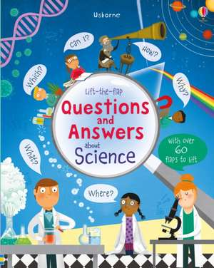 Lift-the-flap Questions and Answers about Science de Katie Daynes