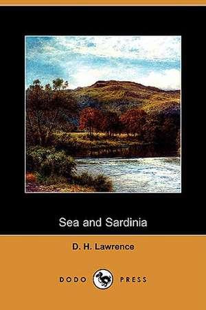 Sea and Sardinia (Dodo Press) de D. H. Lawrence
