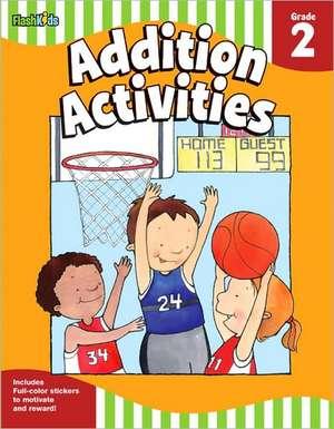 Addition Activities:  Grade 2 (Flash Skills) de Flash Kids Editors
