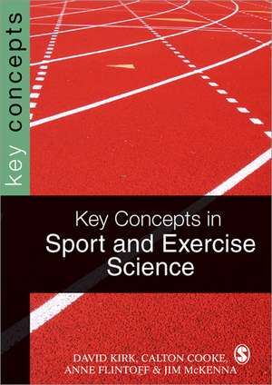 Key Concepts in Sport and Exercise Sciences de David Kirk
