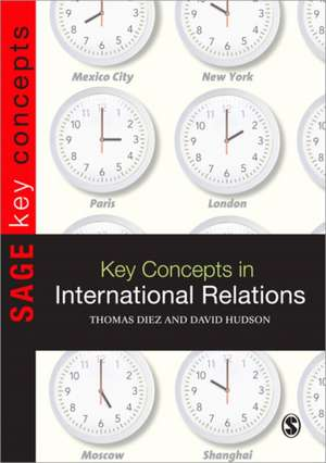 Key Concepts in International Relations de Thomas Diez