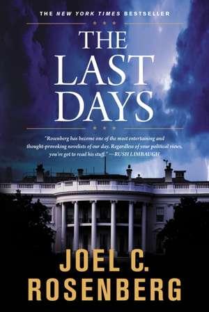 The Last Days de Joel C Rosenberg