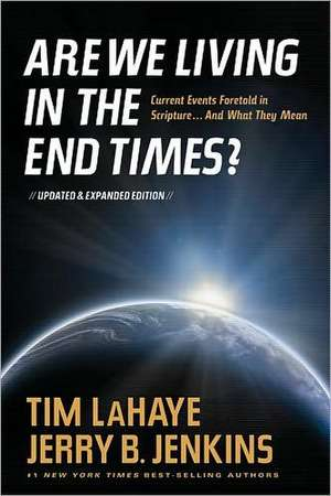 Are We Living in the End Times?:  Curretn Events Foretold in Scripture... and What They Mean de Tim LaHaye