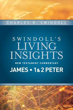 Insights on James, 1 & 2 Peter de Dr Swindoll, Charles R.