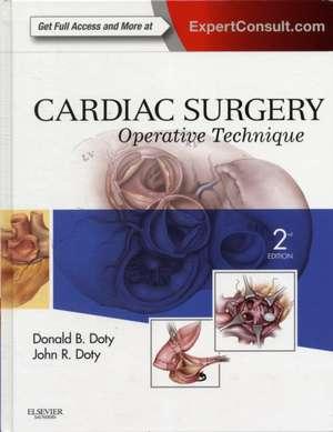 Cardiac Surgery: Operative Technique - Expert Consult: Online and Print de John R. Doty