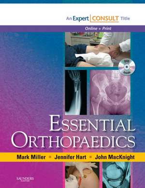 Essential Orthopaedics: Expert Consult - Online and Print de Mark D. Miller