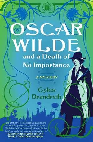 Oscar Wilde and a Death of No Importance de Gyles Brandreth