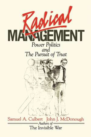 Radical Management de Samuel A. Culbert