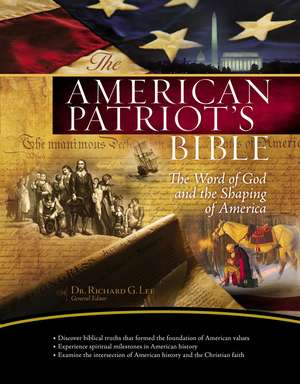 The NKJV, American Patriot's Bible, Hardcover: The Word of God and the Shaping of America de Richard Lee