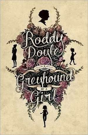 A Greyhound of a Girl de Roddy Doyle