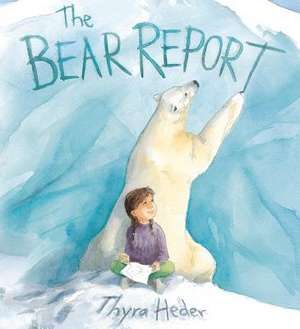 The Bear Report:  Memories and Frontier Food from My Little House to Yours de Thyra Heder