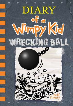 Diary of a Wimpy Kid Book 14.Wrecking Ball de Jeff Kinney