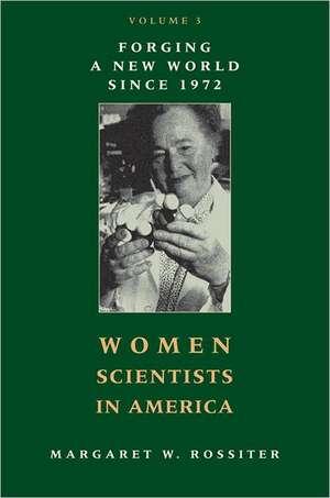 Women Scientists in America V 3 – Forging a New World since 1972 de Margaret Rossiter