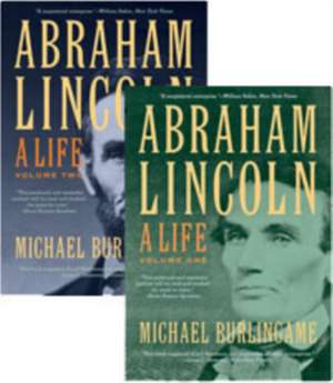 Abraham Lincoln – A Life, Volume 1