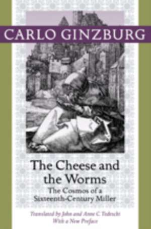 The Cheese and the Worms – The Cosmos of a Sixteenth–Century Miller imagine