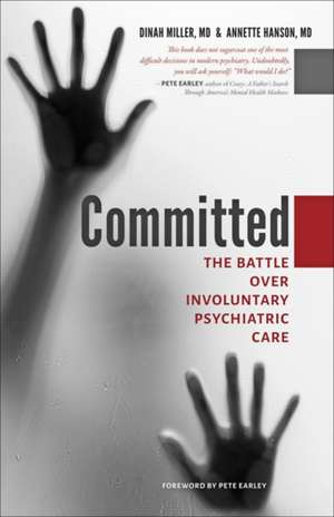 Committed – The Battle over Involuntary Psychiatric Care imagine