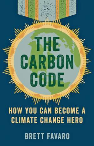The Carbon Code – How You Can Become a Climate Change Hero