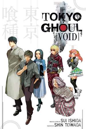 Tokyo Ghoul : Void de Shin Towada