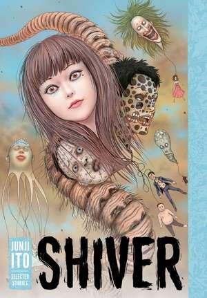 Shiver: Junji Ito Selected Stories imagine