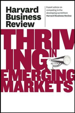 Thriving in Emerging Markets de Harvard Business Press