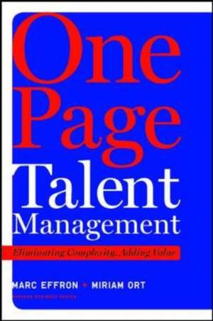 One Page Talent Management:  Eliminating Complexity, Adding Value de Marc Effron