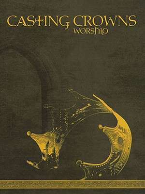 Casting Crowns - Worship de Casting Crowns