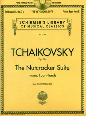 Tchaikovsky - The Nutcracker Suite, Op. 71a: Schirmer Library of Classics Volume 2082 Piano Duet Play-Along [With CD (Audio)] de Pyotr Il Tchaikovsky