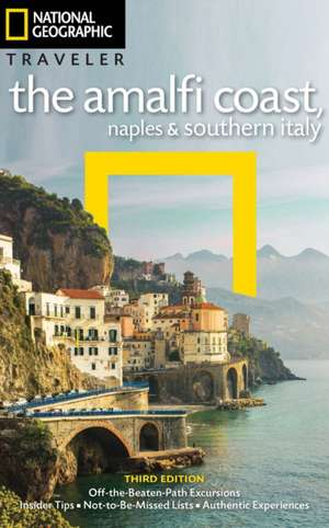 NG Traveler: The Amalfi Coast, Naples and Southern Italy, 3rd Edition de Tim Jepson