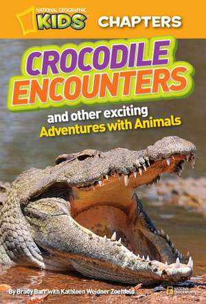 National Geographic Kids Chapters:  And More True Stories of Adventures with Animals de Brady Barr