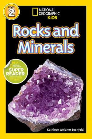 National Geographic Readers:  Rocks and Minerals de Kathy Weidner Zoehfeld
